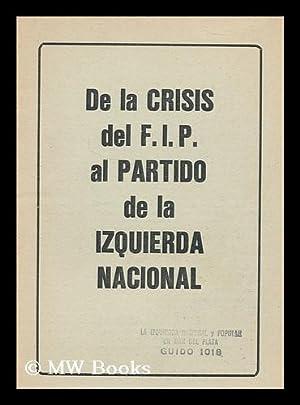 De la crisis del F.I.P. el Partido de la Izquierda Nacional: La Izquierda Nacional