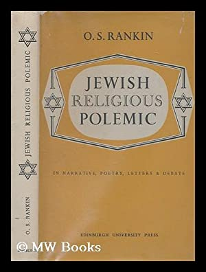 Jewish religious polemic of early and later centuries, a study of documents here rendered into ...
