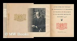 Livre d'or du voyage de monsieur T.G.: Masaryk, Tomas Garrigue