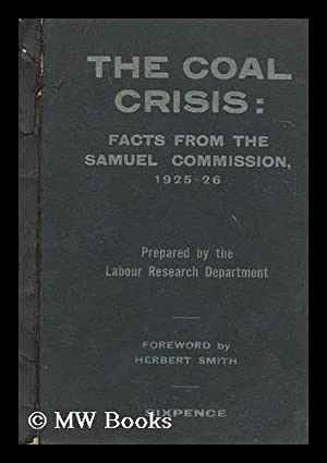 The coal crisis : facts from the Samuel commission: Labour research department