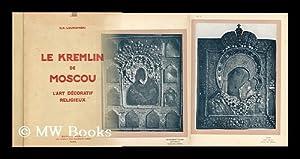 Le Kremlin de Moscou - L'art decoratif: Lukomskii, Georgii Kreskentevich
