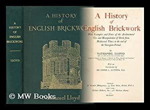 A history of English brickwork : with examples and notes of the architectural use and manipulation ...