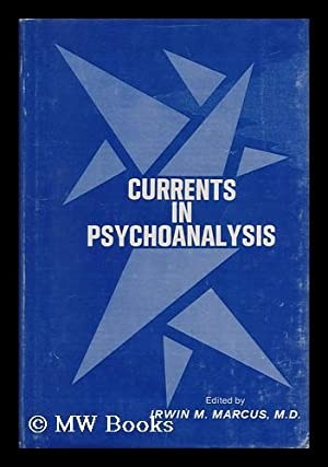Currents in Psychoanalysis / Edited by Irwin M. Marcus: Marcus, Irwin M.