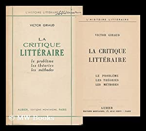 La Critique Litteraire Le Probleme, Les Thories, Les Methodes: Giraud, Victor