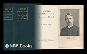 Arthur Moorehouse : memories and aftermath / edited by J. Anthony Barnes.: Moorhouse, Arthur