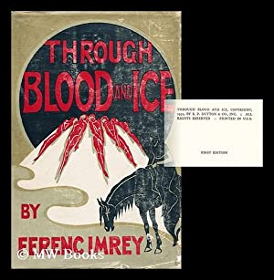 Through Blood and Ice: Imrey, Ferenc. Lewis