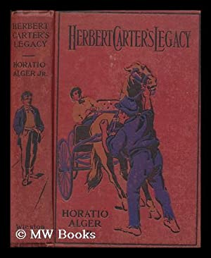 Herbert Carter's legacy, or, The inventor's son / Horatio Alger, Jr.: Alger, Horatio (1832-...