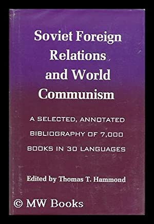 Soviet foreign relations and world communism; a selected, annotated bibliography of 7,000 books in ...