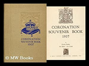 Coronation souvenir book, 1937 / by Gordon Beckles [pseud.] Art editor: Ivor Castle: Willson, ...
