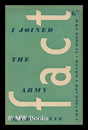 I joined the Army / by Private: Private XYZ [pseud.]
