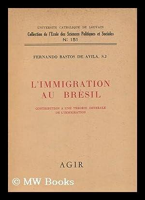 L' immigration au Bresil : contribution a une theorie generale de limmigration / Fernando...