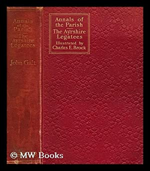 Annals of the parish and The Ayrshire legatees / by John Galt ; illustrated by Charles E. ...