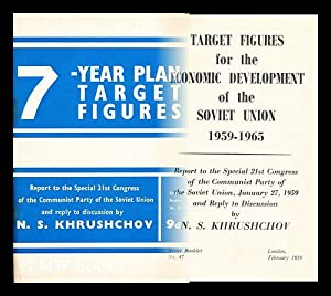 Target figures for the economic development of the Soviet Union, 1959-1965: report to the special ...