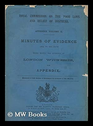 Royal Commission on the Poor Laws and Relief of Distress. Appendix volume II A. Index to minutes of...