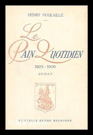 Le pain quotidien 1903-1906: Poulaille, Henry