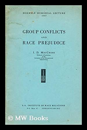 Group conflicts and race prejudice: MacCrone, Ian Douglas