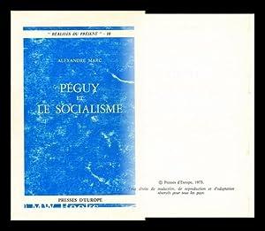 Peguy et le socialisme: Marc, Alexandre