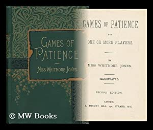 Games of Patience for One or More Players / by Miss Whitmore Jones. Illustrated.: Jones, Mary ...