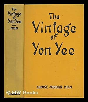 The vintage of Yon Yee: Miln, Louise Jordan (1864-1933)