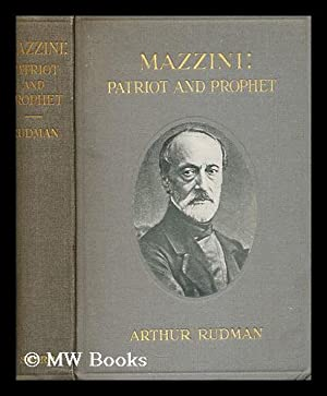 Mazzini, patriot and prophet: Rudman, Arthur