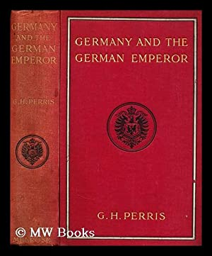 Germany and the German Emperor: Perris, George Herbert