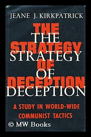 The strategy of deception: a study in worldwide Communist tactics / [by various contributors.]...