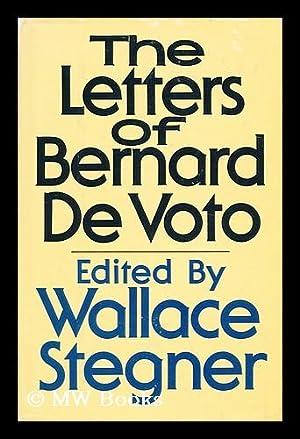The letters of Bernard DeVoto: Stegner, Walter (Ed.)