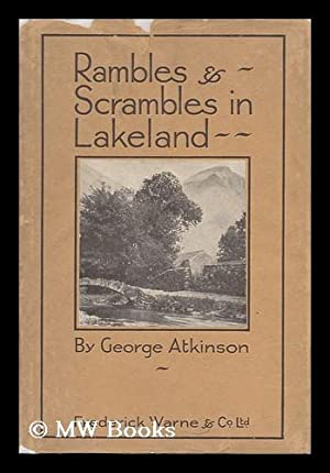 Rambles and Scrambles in Lakeland: Atkinson, George