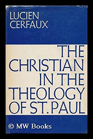 The Christian in the theology of St. Paul / [translation from the French by Liliam Soiron][ ...
