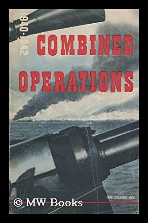 Combined operations, 1940-1942 / prepared for the Combined Operations Command by the Ministry ...