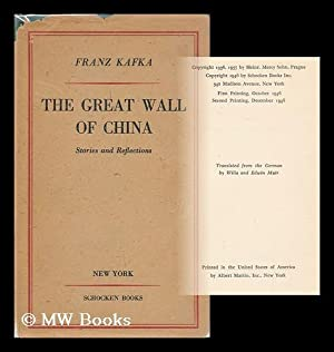 The great wall of China : stories and reflections / Franz Kafka ; translated by Willa and ...