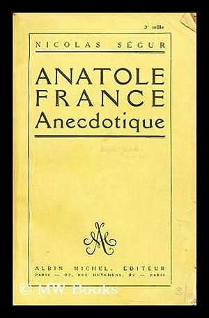 Anatole France anecdotique: France, Anatole (1844-1924)