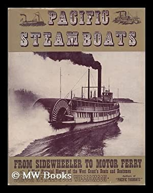 Pacific steamboats / by Gordon Newell ; photographs from the Joe Williamson Marine collection:...