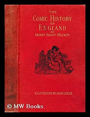 The comic history of England : From Julius Caesar to George II. By Gilbert Abbott A'Beckett. ...