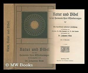 Natur und Bibel in der harmonie ihrer offenbarungen ; ein handbuch moderner forschung in verbindung...