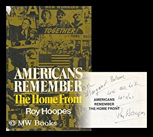 Americans Remember : the Home Front. An Oral Narrative: Hoopes, Roy (1922-)