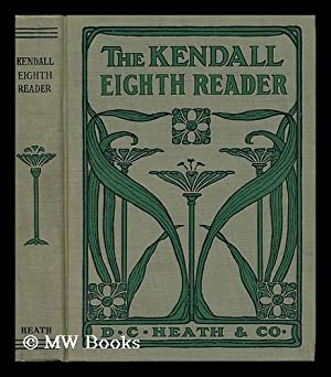 The Kendall Series of Readers - Eight: Kendall, Calvin N.