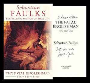 The fatal Englishman : three short lives: Faulks, Sebastian