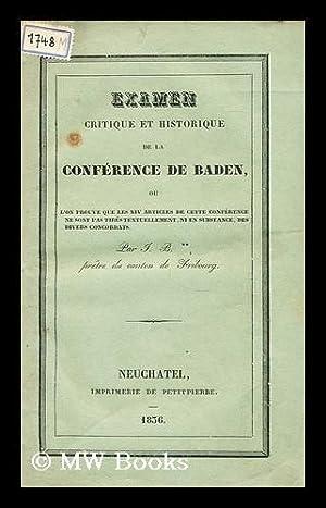 Examen critique et historique de la Conference de Baden, ou l'on prouve que les XIV articles de...