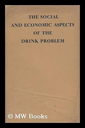 The social and economic aspects of the drink problem: Meakin, Walter (1878-1940)