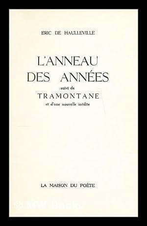 L' anneau des annees : suivi de Tramontane et d'une nouvelle inedite: Haulleville, Eric ...