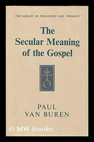 The secular meaning of the Gospel : based on an analysis of its language / by Paul M. Van ...