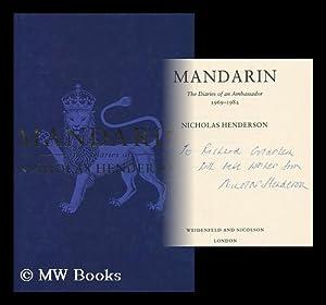 Mandarin : the diaries of an ambassador 1969-1982 / Nicholas Henderson: Henderson, Nicholas (...