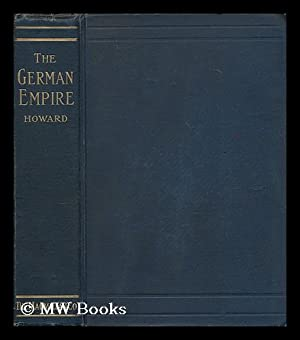 The German Empire / by Burt Estes Howard: Howard, Burt Estes
