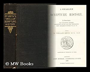 A smaller scripture history in three parts: Old testament history. Connectionof old and new ...