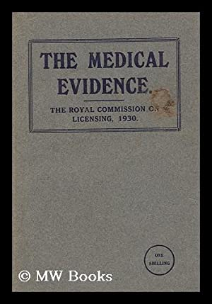 The medical evidence before the Royal Commission on Licensing, 1930 : a summary of the evidence ...