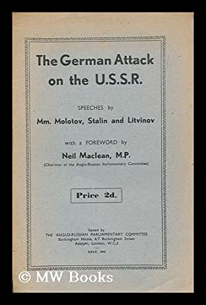 The German attack on the U.S.S.R. : speeches by Mm. Molotov, Stalin and Litvinov ; with a foreword ...