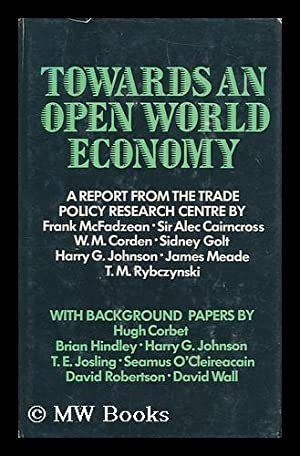 Towards an open world economy : report by an advisory group, with background papers by Hugh Corbet:...