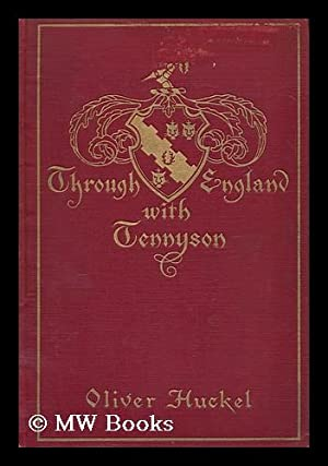 Through England with Tennyson : a pilgrimage to places associated with the great laureate / by...