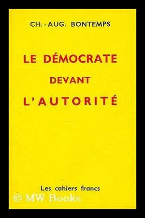 Le democrate devant l'autorite: Bontemps, Charles-Auguste